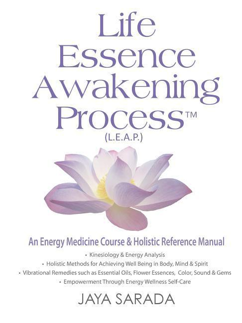 Life Essence Awakening Process- An Energy Medicine Course and Holistic Reference Manual als Taschenbuch