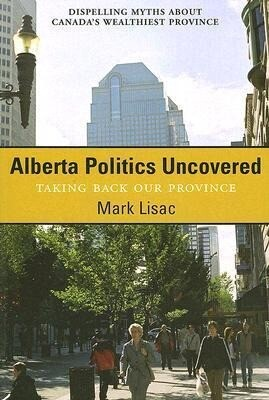 Alberta Politics Uncovered: Taking Back Our Province als Taschenbuch