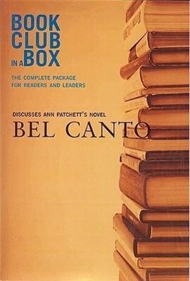 """Bookclub-in-a-Box"" Discusses the Novel ""Bel Canto"" als Taschenbuch"