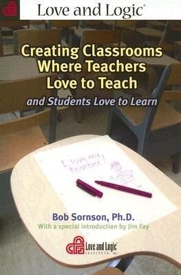 Creating Classrooms Where Teachers Love to Teach and Students Love to Learn als Taschenbuch