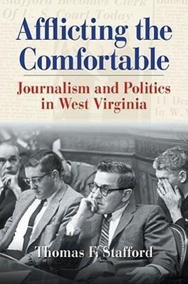 Afflicting the Comfortable: Journalism and Politics in West Virginia als Buch