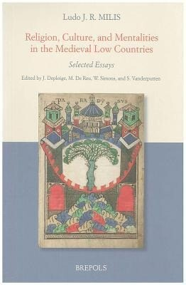 Religion, Culture, and Mentalities in the Medieval Low Countries: Selected Essays als Taschenbuch