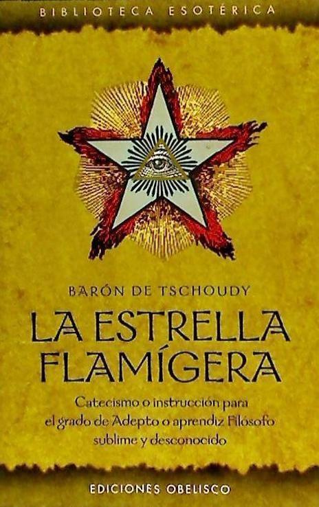 La estrella flamígera : catecismo o instrucción para el grado de adepto o aprendiz filósofo sublime y desconocido als Taschenbuch
