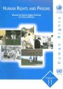 Human Rights and Prisons: Manual on Human Rights Training for Prison Officials als Taschenbuch