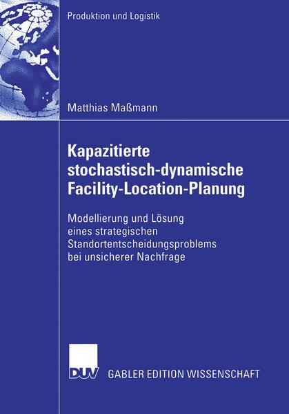 Kapazitierte stochastisch-dynamische Facility-Location-Planung als Buch