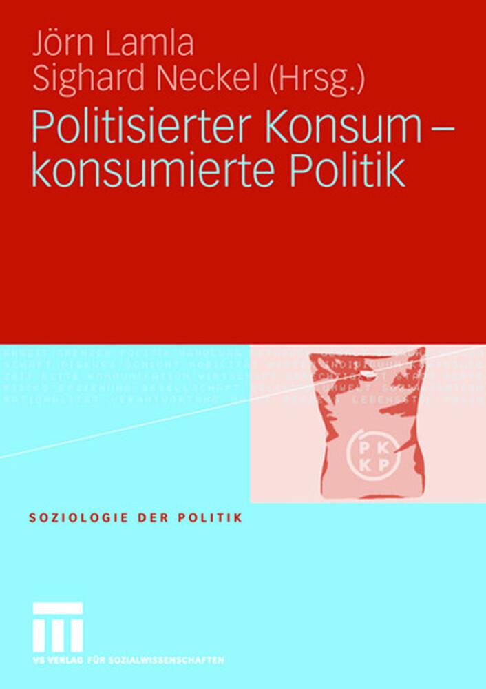 Politisierter Konsum - konsumierte Politik als Buch