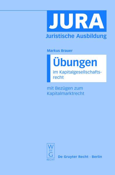 Übungen im Kapitalgesellschaftsrecht mit Bezügen zum Kapitalmarktrecht als Buch