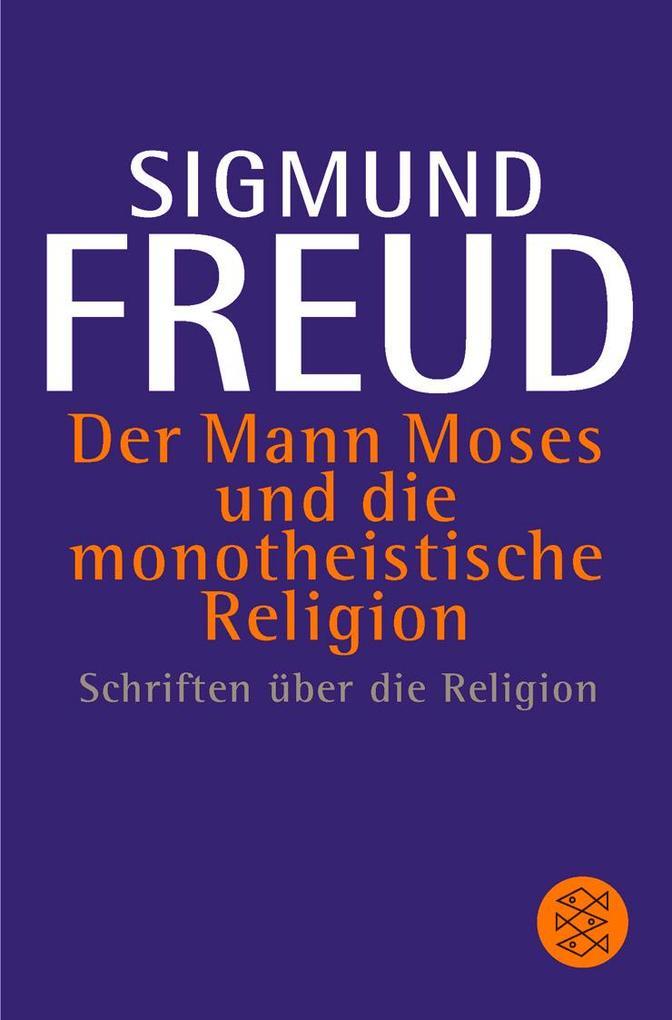 Der Mann Moses und die monotheistische Religion als Taschenbuch