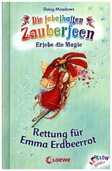 Die fabelhaften Zauberfeen 01. Rettung für Emma Erdbeerrot als Buch