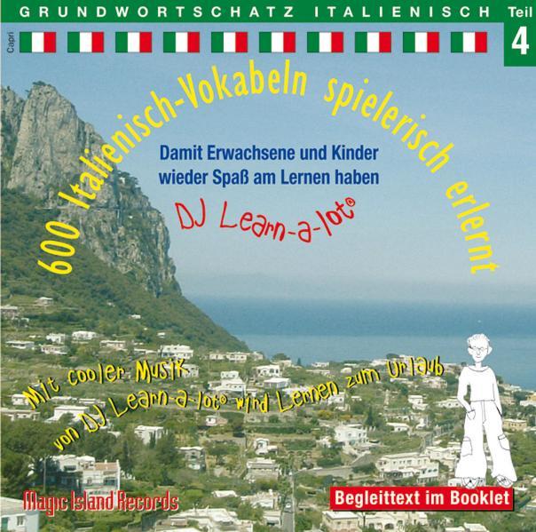 600 Italienisch-Vokabeln spielerisch erlernt. Grundwortschatz 4. CD als Hörbuch