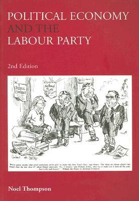 Political Economy and the Labour Party als Taschenbuch