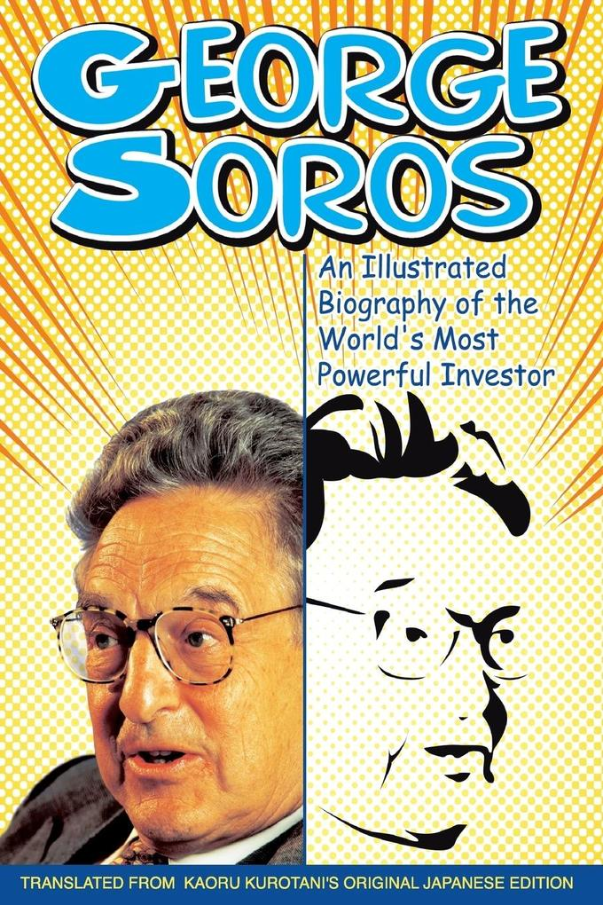 George Soros: An Illustrated Biography of the World's Most Powerful Investor als Buch