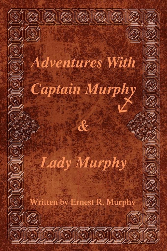 Adventures With Captain Murphy & Lady Murphy als Taschenbuch