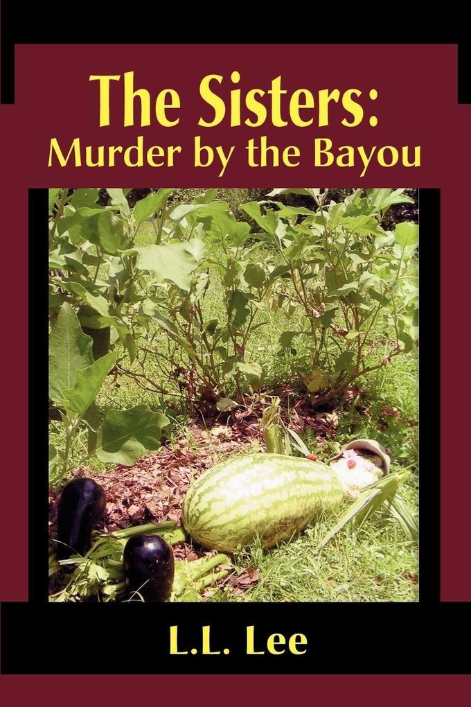 The Sisters: Murder by the Bayou als Taschenbuch