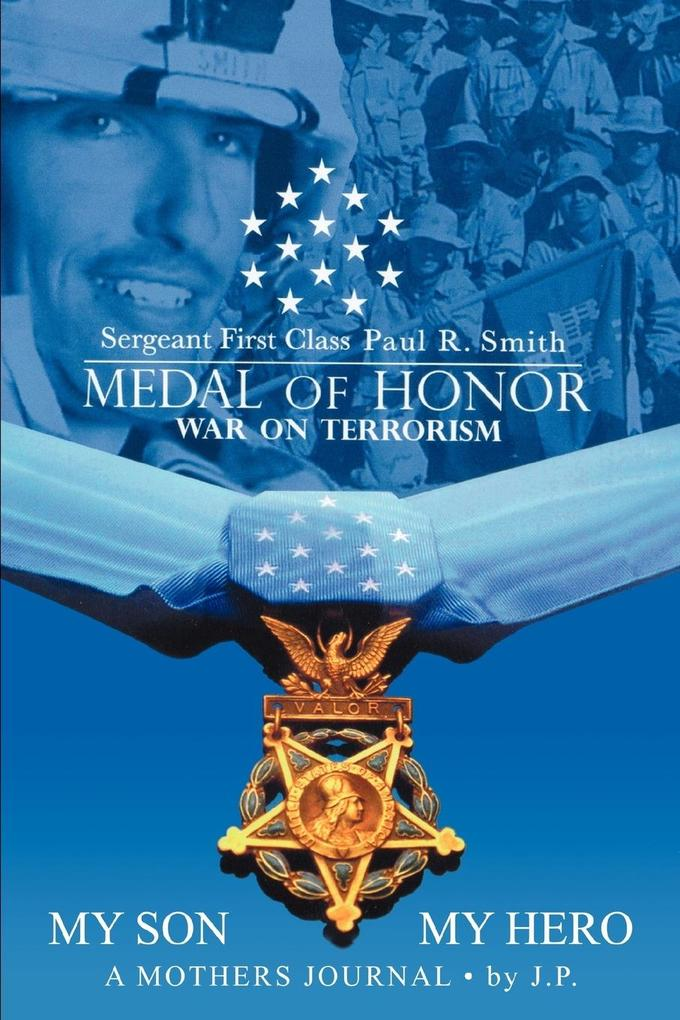 My Son My Hero a Mothers Journal: Sergeant First Class Paul R. Smith Medal of Honor War on Terrorism als Buch