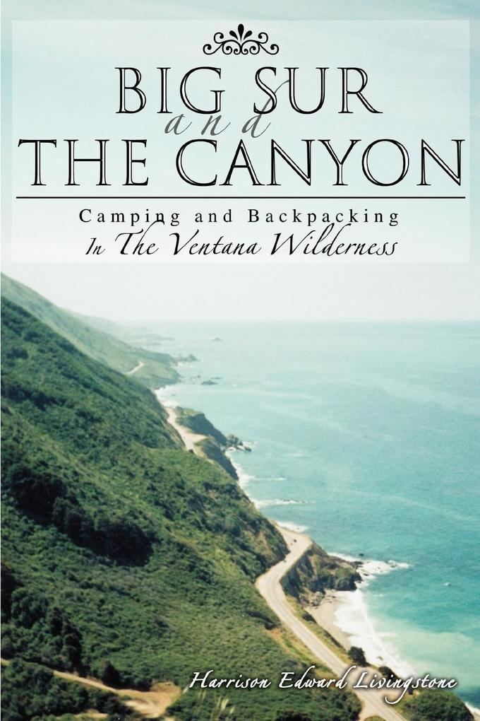 Big Sur and the Canyon: Camping and Backpacking in the Ventana Wilderness als Taschenbuch