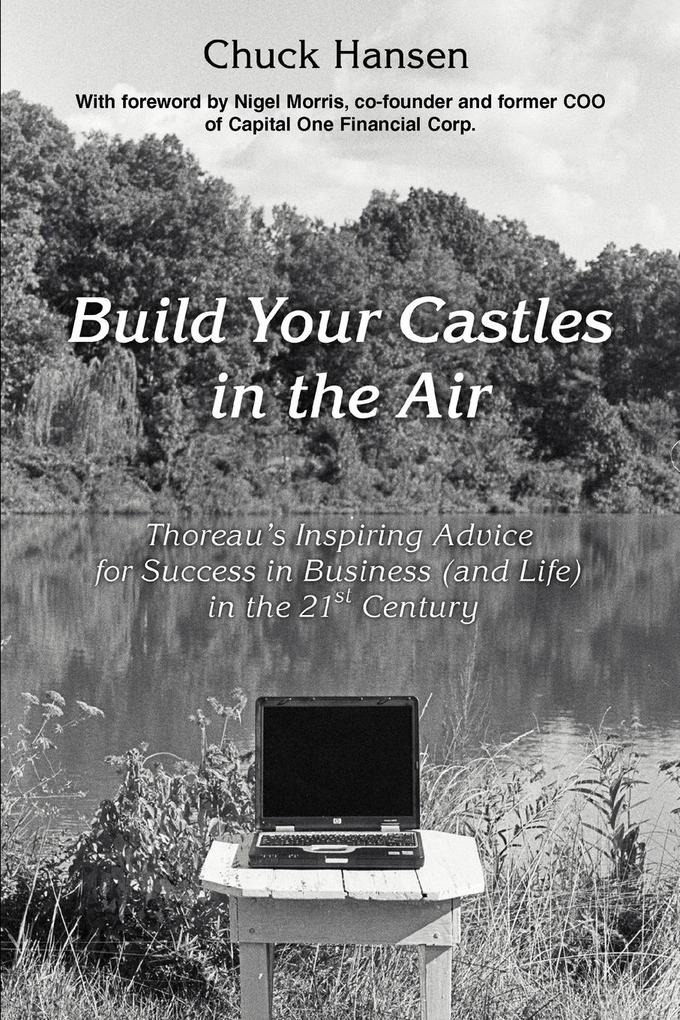 Build Your Castles in the Air: Thoreau's Inspiring Advice for Success in Business (and Life) in the 21st Century als Taschenbuch