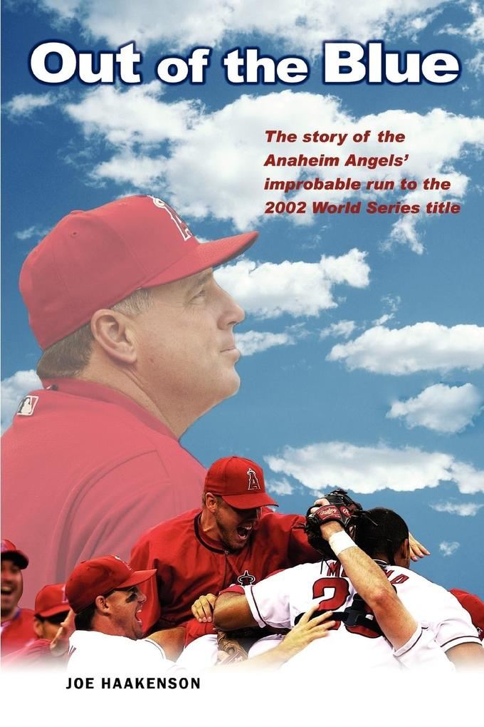 Out of the Blue: The Story of the Anaheim Angels' Improbable Run to the 2002 World Series Title als Taschenbuch