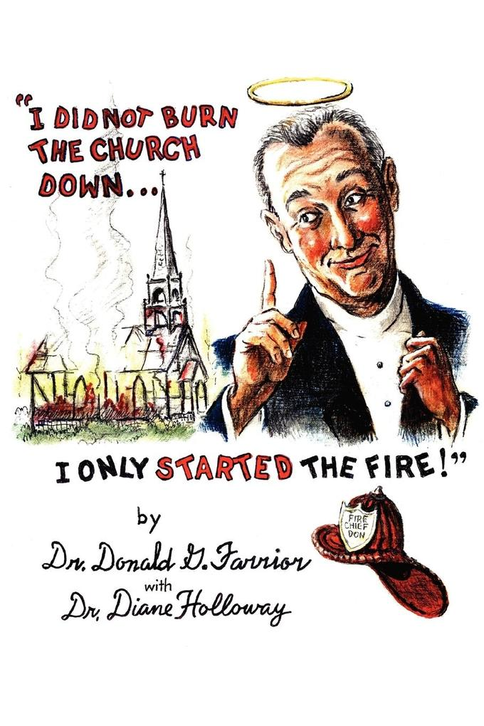 I Did Not Burn the Church Down...I Only Started the Fire! als Taschenbuch