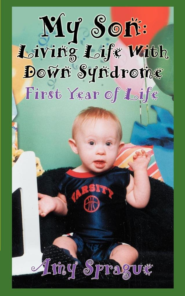 My Son: Living Life with Down Syndrome: First Year of Life als Buch