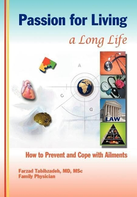 Passion for Living a Long Life: How to Prevent and Cope with Ailments als Buch