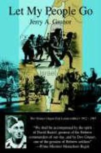 Let My People Go: The Trials and Tribulations of the People of Israel, and the Heroes Who Helped in Their Independence from British Colo als Buch