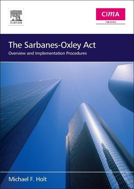 The Sarbanes-Oxley ACT: Overview and Implementation Procedures als Buch