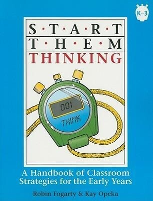 Start Them Thinking, Grade K-3: A Handbook of Classroom Strategies for the Early Years als Taschenbuch