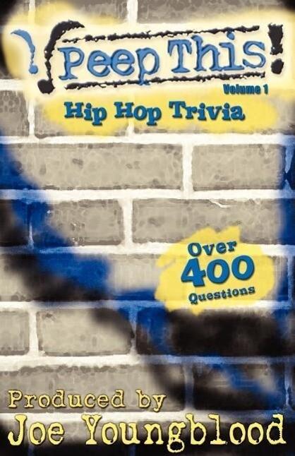 Peep This! Hip Hop Trivia Volume 1 als Taschenbuch