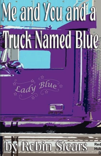 Me and You and a Truck Named Blue als Taschenbuch