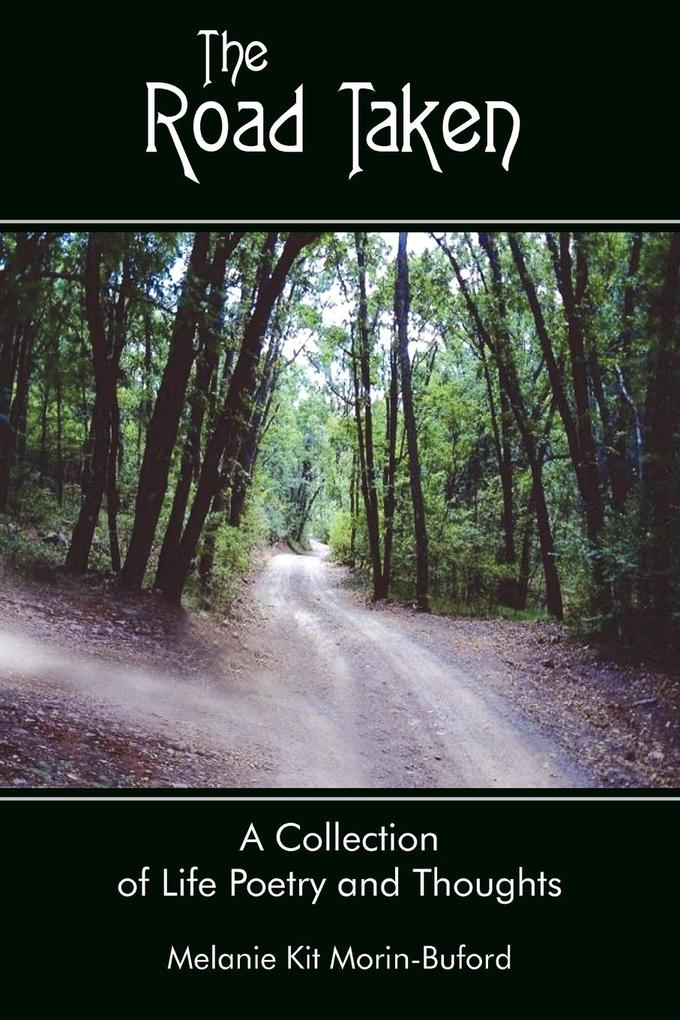 The Road Taken: A Collection of Life Poetry and Thoughts als Taschenbuch