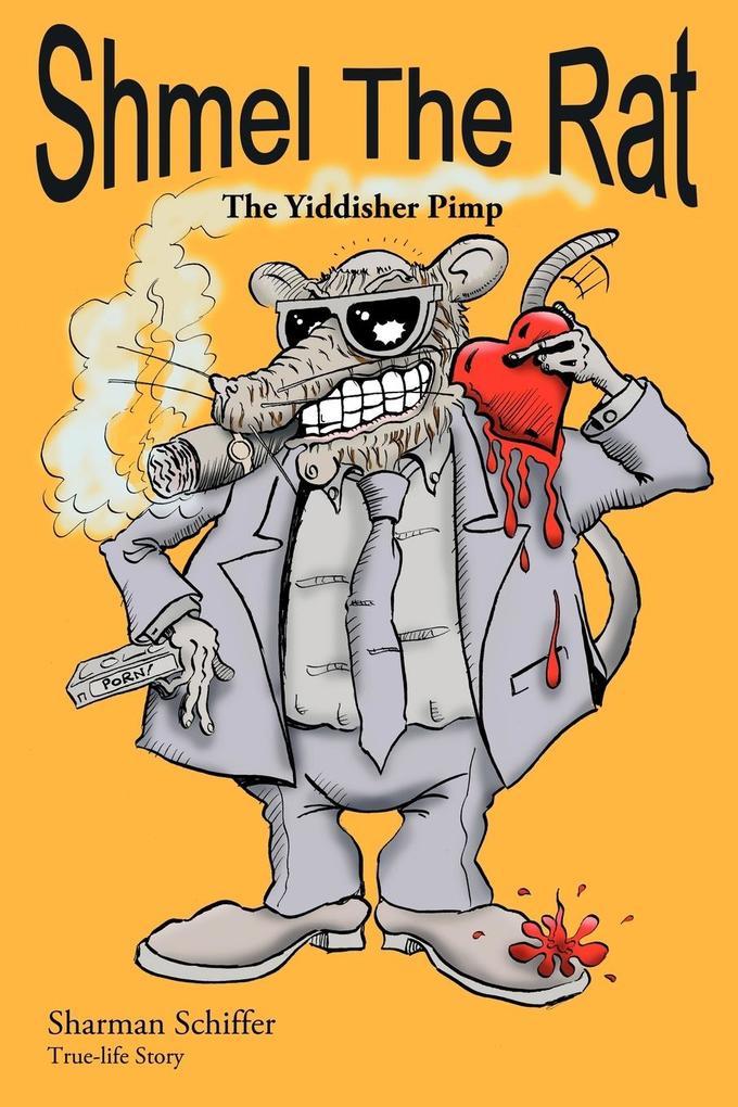 Shmel the Rat: The Yiddisher Pimp als Taschenbuch