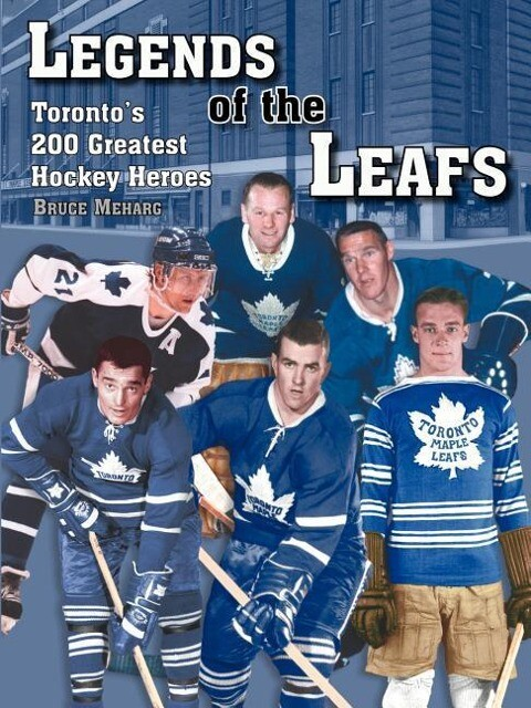 Legends of the Leafs: Toronto's 200 Greatest Hockey Heroes als Buch