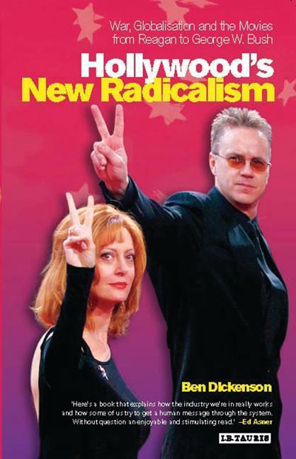 Hollywood's New Radicalism: War, Globalisation and the Movies from Reagan to George W. Bush als Taschenbuch
