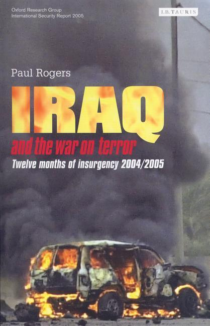 Iraq and the War on Terror: Twelve Months of Insurgency 2004/2005 als Taschenbuch
