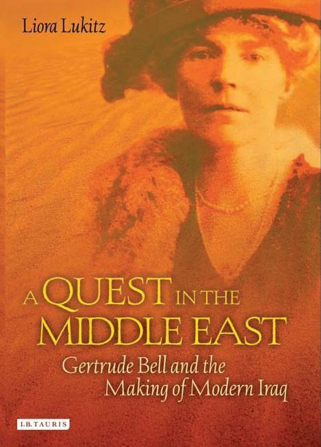 A Quest in the Middle East: Gertrude Bell and the Making of Modern Iraq als Buch