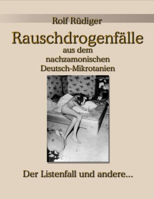 Rauschdrogenfälle aus dem nachzamonischen Deutsch-Mikrotanien als Buch