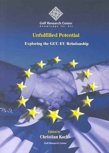 Unfulfilled Potential: Exploring the GCC-EU Relationship als Taschenbuch