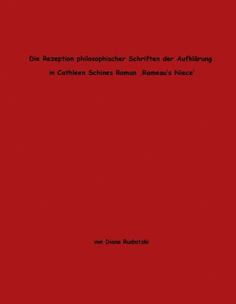 """Die Rezeption philosophischer Schriften der Aufklärung in Cathleen Schines Roman """"Rameau's Niece"""" als Buch"""