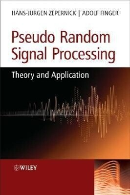 Pseudo Random Signal Processing: Theory and Application als Buch