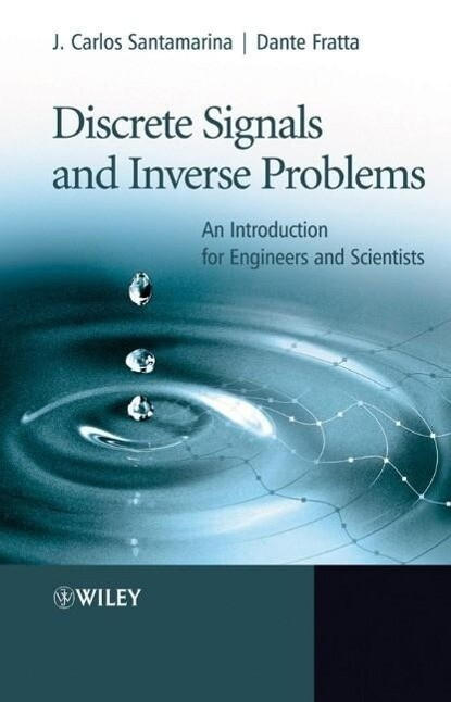 Discrete Signals and Inverse Problems: An Introduction for Engineers and Scientists als Buch