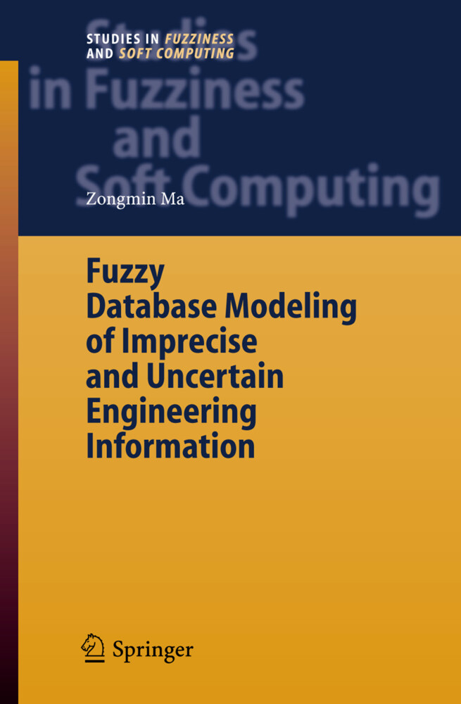 Fuzzy Database Modeling of Imprecise and Uncertain Engineering Information als Buch