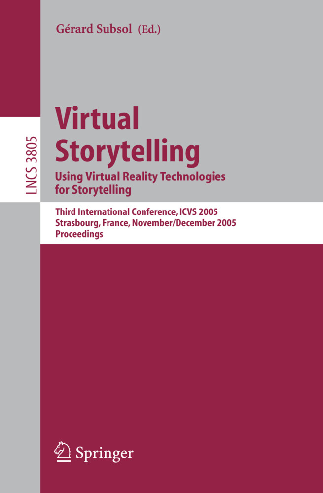 Virtual Storytelling. Using Virtual Reality Technologies for Storytelling als Buch