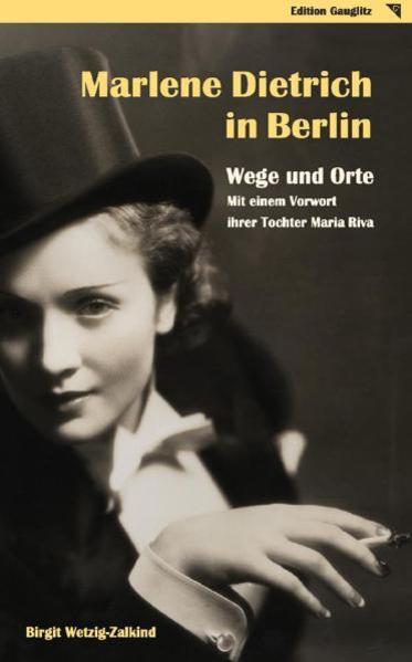 Marlene Dietrich in Berlin - Wege und Orte als Buch