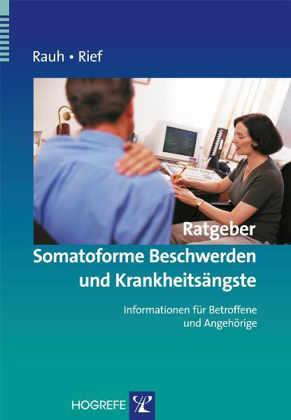 Rauh: Ratgeber Somatoforme Beschwerden und Krankheitsängste als Buch