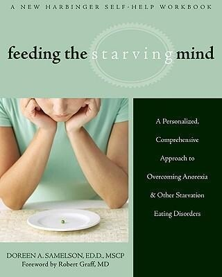 Feeding the Starving Mind: A Personalized, Comprehensive Approach to Overcoming Anorexia and Other Starvation Eating Disorders als Taschenbuch