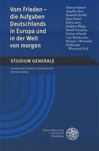Vom Frieden - die Aufgaben Deutschlands in Europa und in der Welt von morgen als Buch
