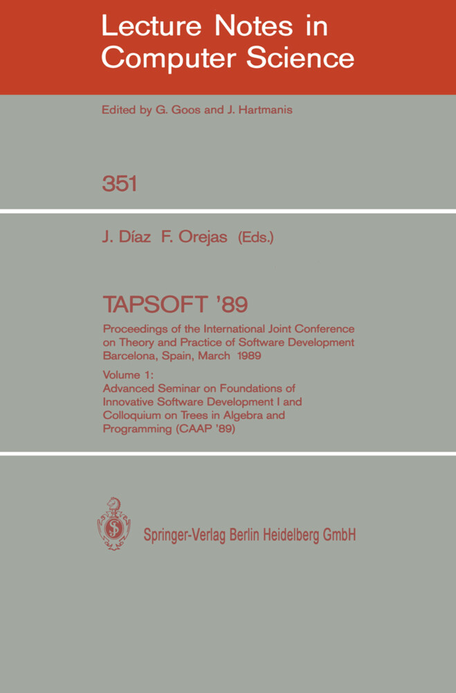 TAPSOFT '89: Proceedings of the International Joint Conference on Theory and Practice of Software Development, Barcelona, Spain, March 13-17, 1989 als Buch