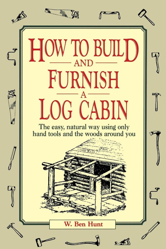 How to Build and Furnish a Log Cabin als Taschenbuch