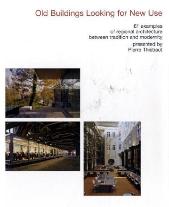Old Buildings Looking for New Use. 61 Examples from Europe als Buch